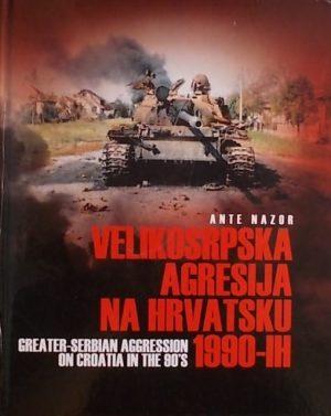 Nazor: Velikosrpska agresija na Hrvatsku 1990-ih