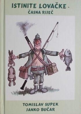 Supek, Bučar: Istinite lovačke - časna riječ