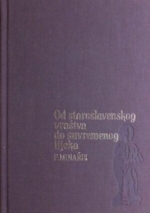 Minarik: Od staroslavenskog vraštva do suvremenog lijeka