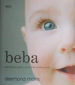 Morris: Beba: zadivljujuća priča o prve dvije godine života