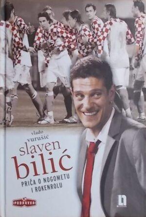 Vurušić: Slaven Bilić: priča o nogometu i rokerolu