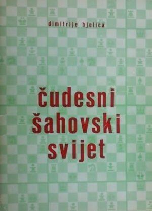 Bjelica-Čudesni šahovski svijet