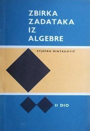 Mintaković: Zbirka zadataka iz algebre, II dio