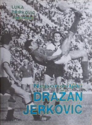Tripković: Neponovljivi Dražan Jerković
