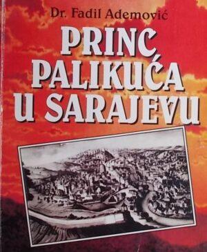 Ademović: Princ palikuća u Sarajevu