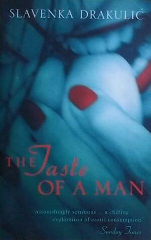 Drakulić: The Taste of a Man