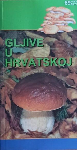 Gljive u Hrvatskoj