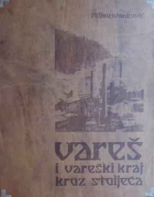 Ivanković: Vareš i vareški kraj kroz stoljeća