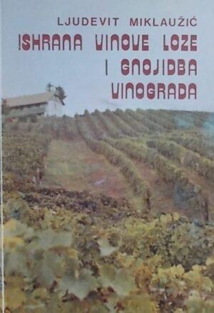 Miklaužić: Ishrana vinove loze i gnojidba vinograda