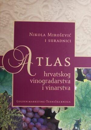 Mirošević-Atlas hrvatskog vinogradarstva i vinarstva
