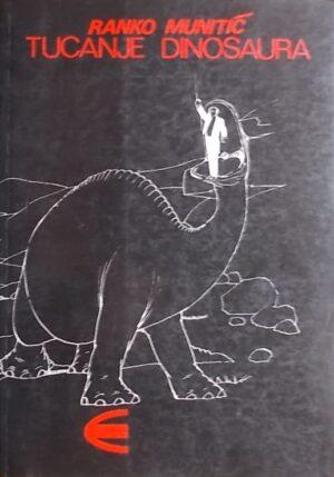 Munitić: Tucanje dinosaura
