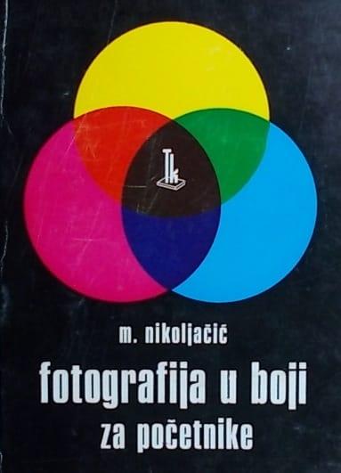 Nikoljačić: Fotografija u boji za početnike