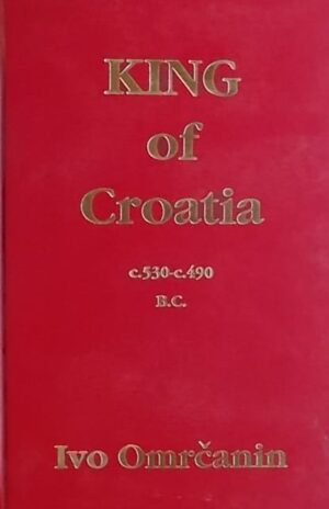 Omrčanin: King of Croatia