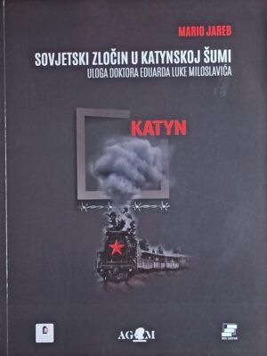 Jareb: Sovjetski zločin u Katynskoj šumi
