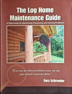 Schroeder: The Log Home Maintenance Guide