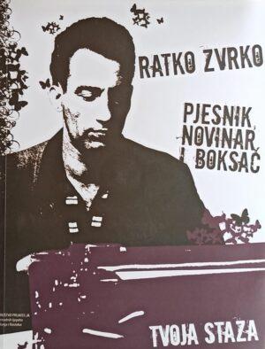 Ratko Zvrko: pjesnik, novinar i boksač