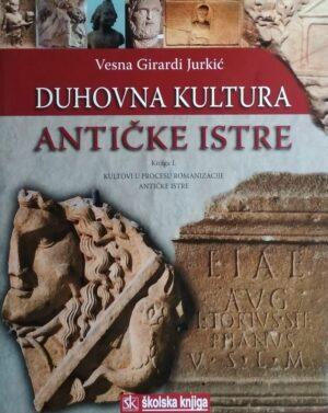 Girardi Jurkić: Duhovna kultura antičke Istre