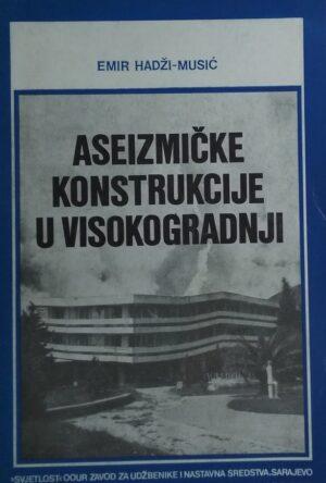 Hadži-Musić: Aseizmičke konstrukcije u visokogradnji