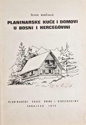 Hadžialić: Vodič po planinarskim kućama i domovima u Bosni i Hercegovini