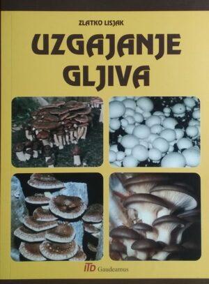 Lisjak: Uzgajanje gljiva
