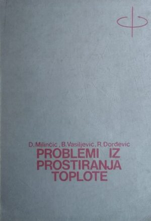 Milinčić, Vasiljević, Đorđević: Problemi iz prostiranja toplote