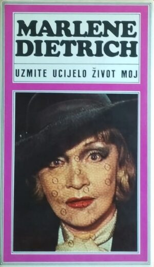 Dietrich-Uzmite ucijelo život moj