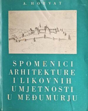 Horvat: Spomenici arhitekture i likovnih umjetnosti u Muđumurju