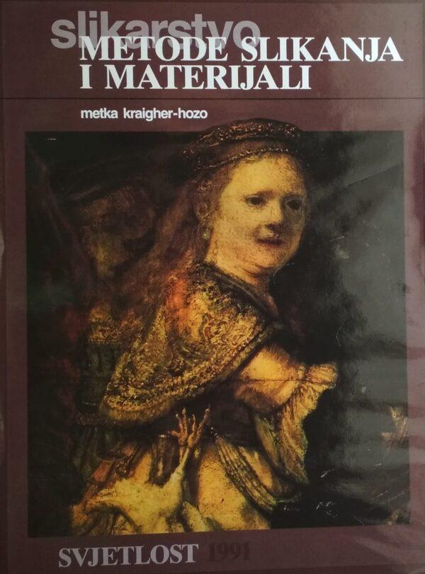 Kraigher-Hozo: Slikarstvo: metode slikanja i materijali