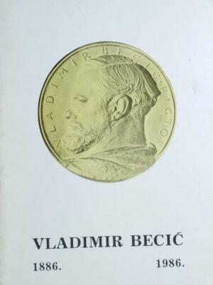 Vladimir Becić: 1886.-1986.