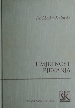 Lhotka-Kalinski: Umjetnost pjevanja