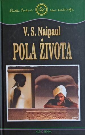 Naipaul: Pola života