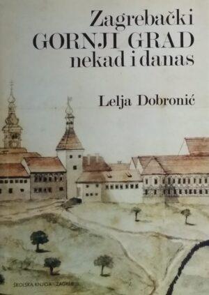 Dobronić: Zagrebački Gornji grad nekad i danas