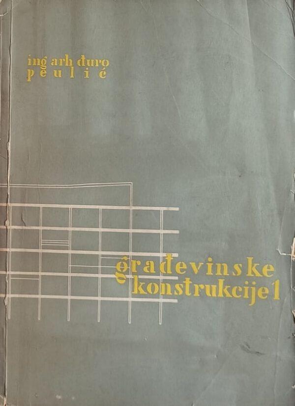 Peulić: Građevinske konstrukcije 1