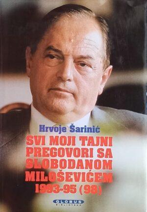 Šarinić-Svi moji tajni pregovori sa Slobodanom Miloševićem