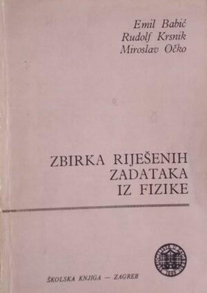 Babić, Krsnik, Očko: Zbirka riješenih zadataka iz fizike