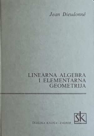 Dieudonne-Linearna algebra i elementarna geometrija