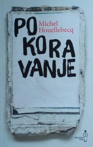 Houellebecq: Pokoravanje