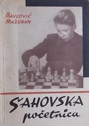 Pavlović, Mažuran: Šahovska početnica