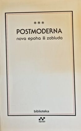 Postmoderna: Nova epoha ili zabluda