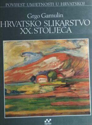 Gamulin-Hrvatsko slikarstvo xx stoljeća