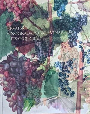 Hrvatsko vinogradarstvo i vinarstvo u pisanoj riječi