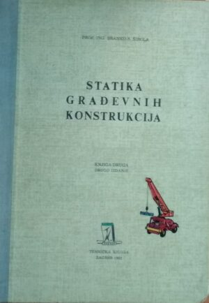 Širola: Statika građevnih konstrukcija: knjiga druga