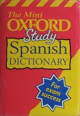 The Mini Oxford Study Spanish Dictionary