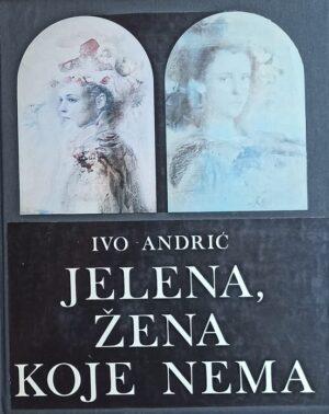 Andrić: Jelena, žena koje nema