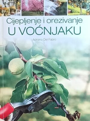 Del Fabro: Cijepljenje i orezivanje voćaka