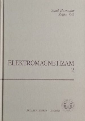 Haznadar, Štih: Elektromagnetizam 2