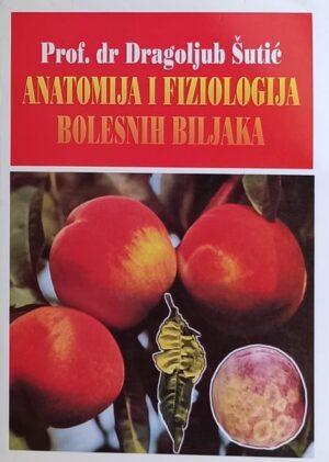 Šutić-Anatomija i fiziologija bolesnih biljaka