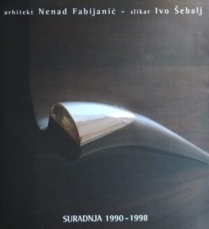 Arhitekt Nenad Fabijanić - slikar Ivo Šebalj: suradnja 1990-1998