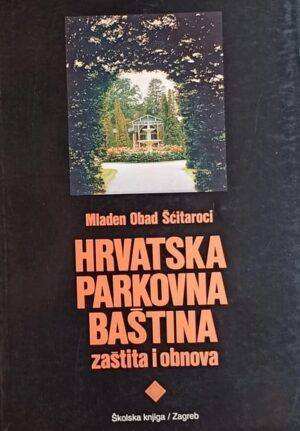 Obad Šćitaroci: Hrvatska parkovna baština
