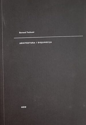 Tschumi: Arhitektura i disjunkcija